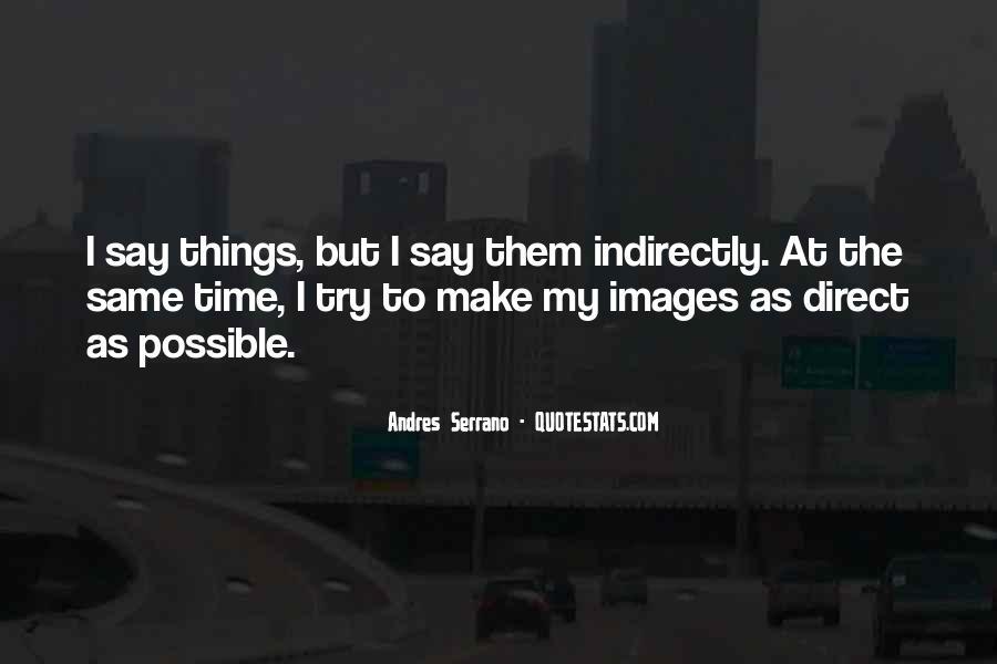 Andres Serrano Quotes #1547913