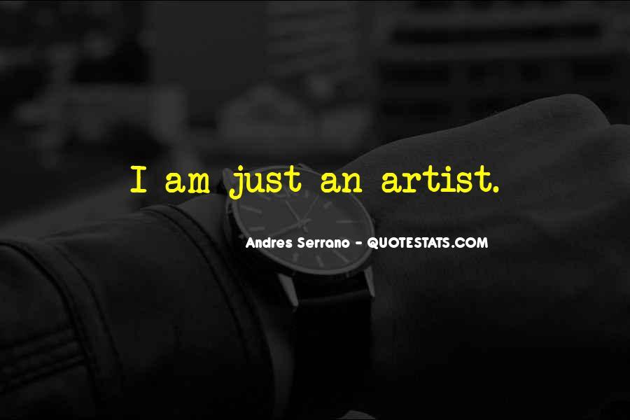 Andres Serrano Quotes #1558880
