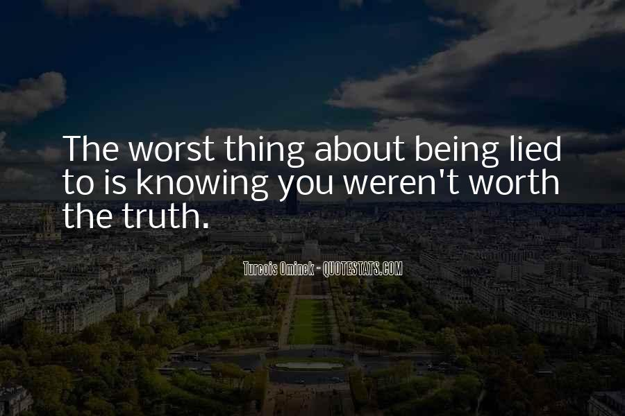 Quotes About Being Lied To #1642526