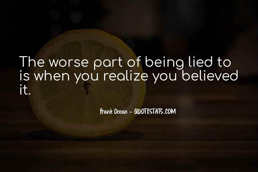 Quotes About Being Lied To #431594