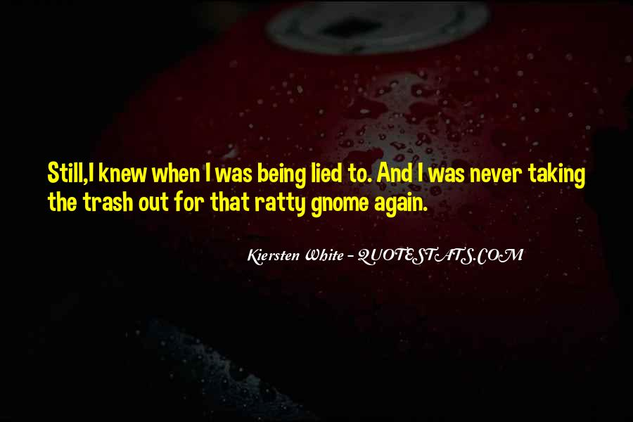 Quotes About Being Lied To #555923