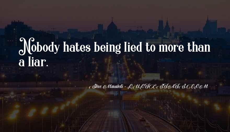 Quotes About Being Lied To #588040