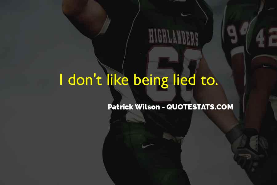 Quotes About Being Lied To #677333