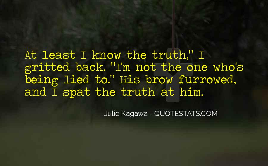 Quotes About Being Lied To #766667