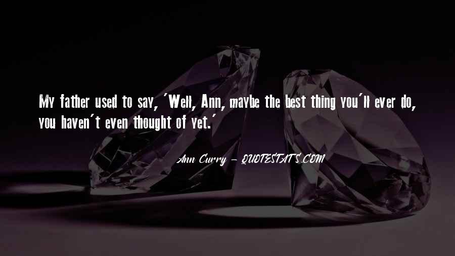 Ann Curry Quotes #1682429