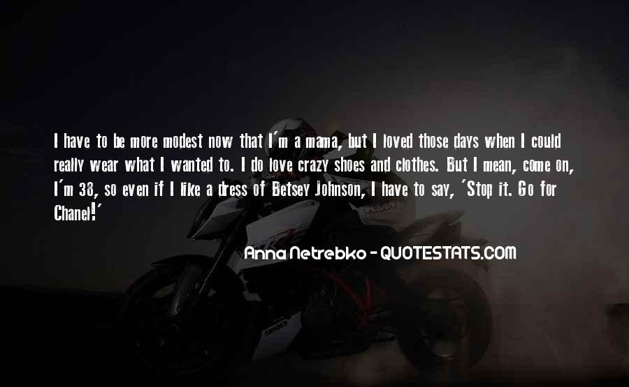 Anna Netrebko Quotes #1510769