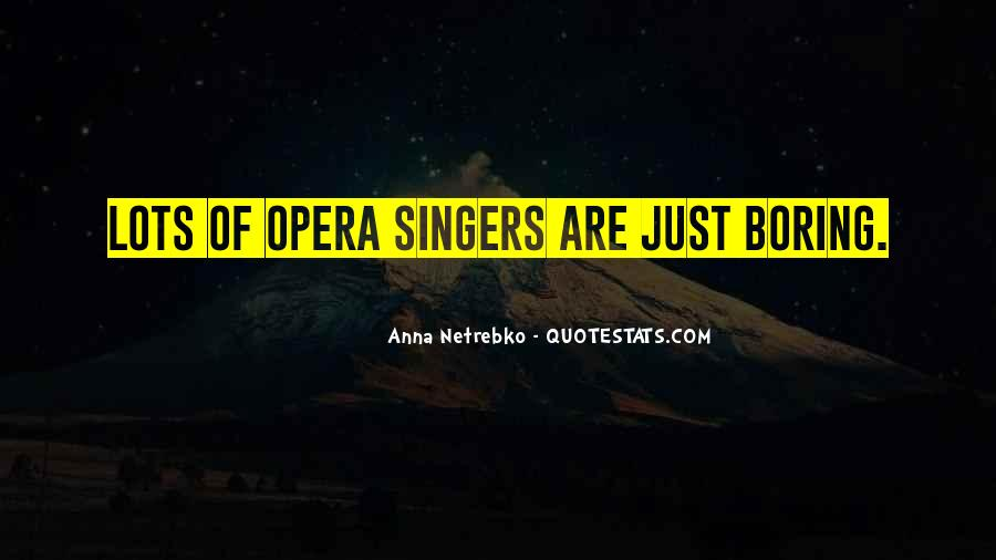 Anna Netrebko Quotes #275548