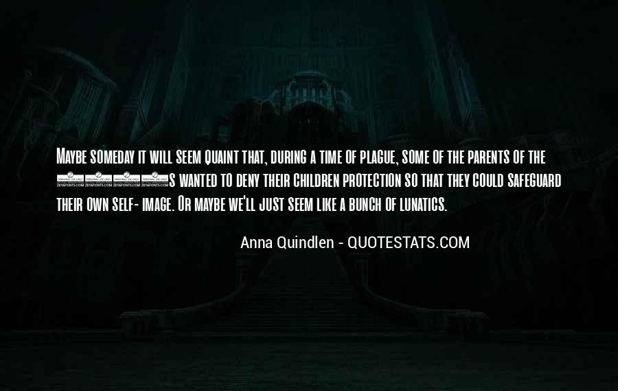 Anna Quindlen Quotes #210330