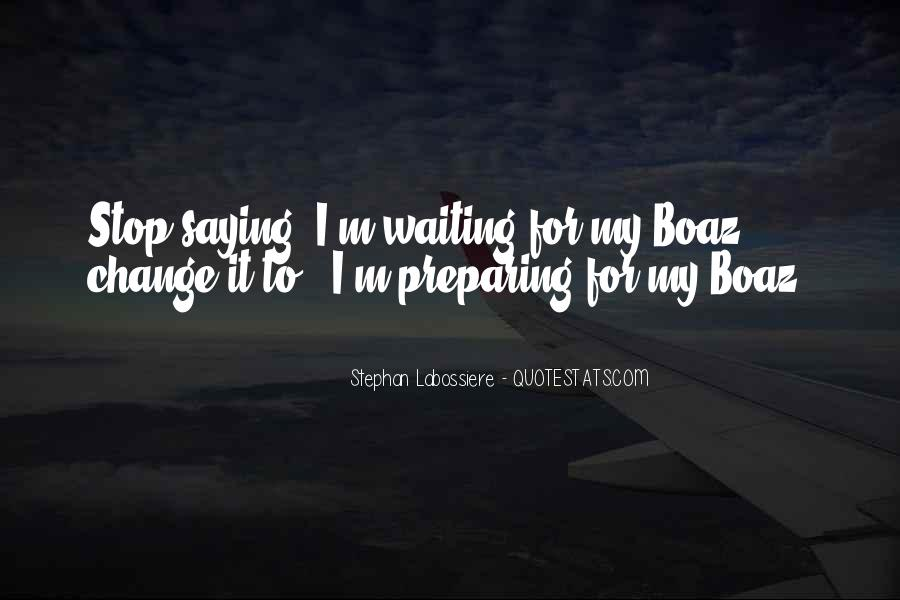 Quotes About Preparing For Change #354968
