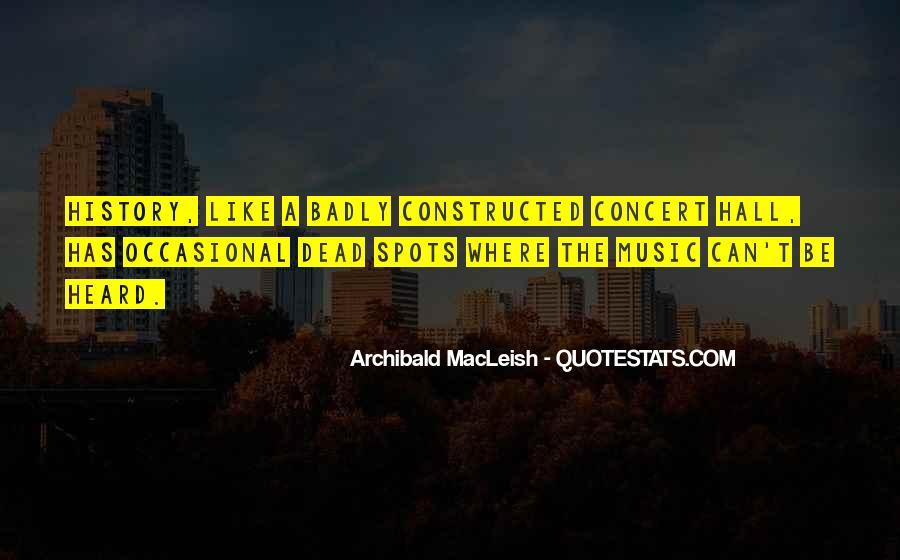 Archibald Macleish Quotes #1747515