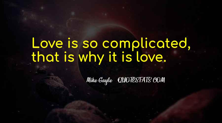 Quotes About Love That Is Complicated #1380779