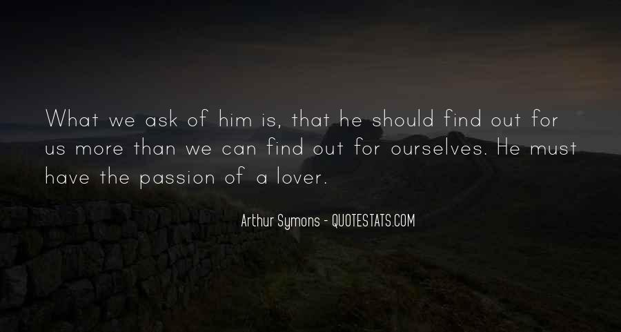 Arthur Symons Quotes #1348865