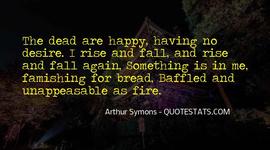 Arthur Symons Quotes #1427446