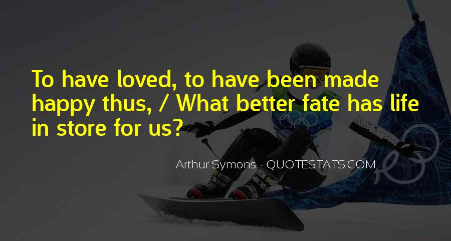 Arthur Symons Quotes #239862