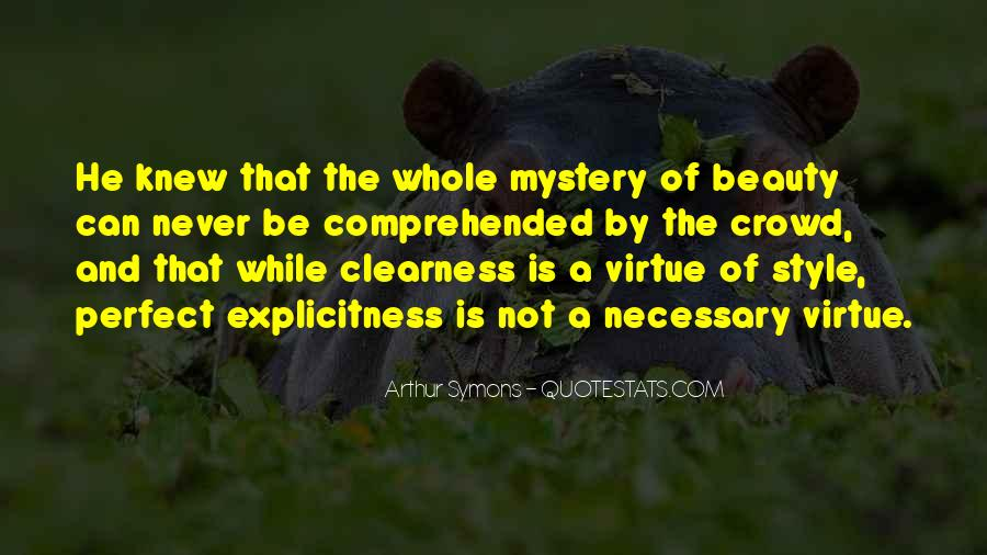 Arthur Symons Quotes #380628