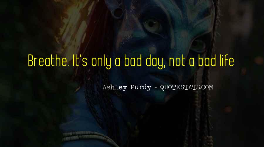 Ashley Purdy Quotes #299095