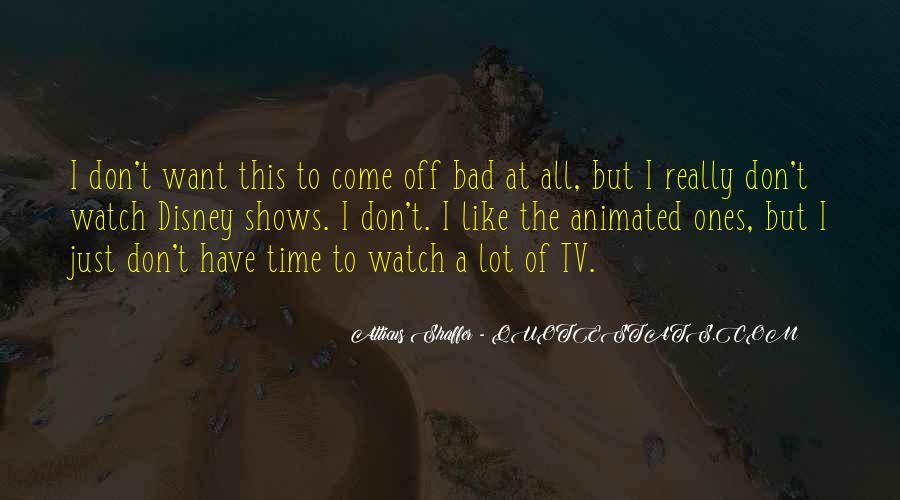 Atticus Shaffer Quotes #1073340