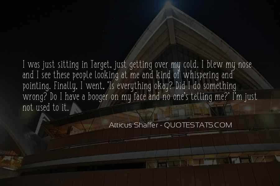 Atticus Shaffer Quotes #1715277