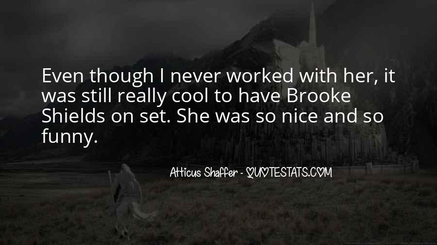 Atticus Shaffer Quotes #41557