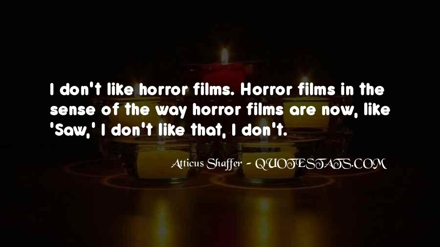 Atticus Shaffer Quotes #600167
