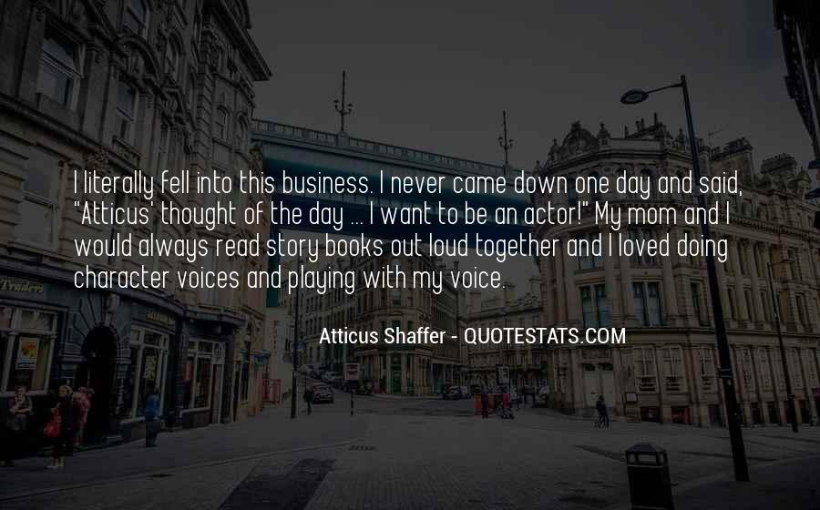 Atticus Shaffer Quotes #899109