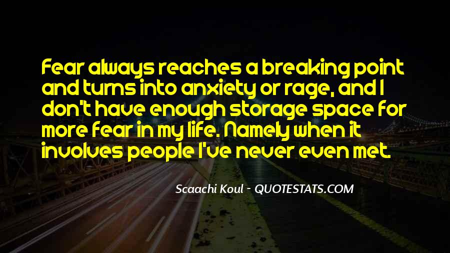 Quotes About Having A Breaking Point #166356