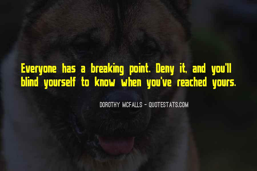 Quotes About Having A Breaking Point #477854