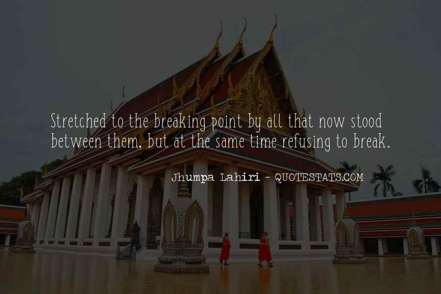 Quotes About Having A Breaking Point #616045