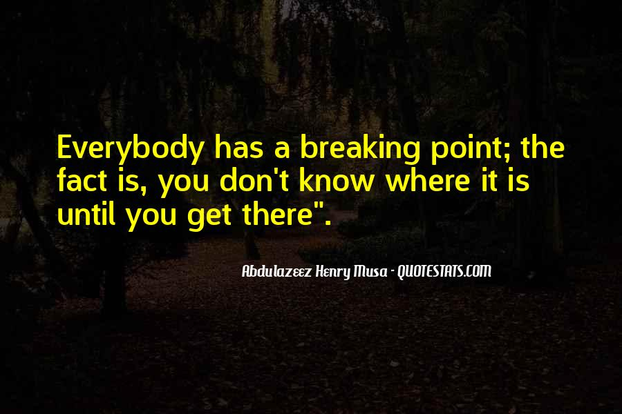 Quotes About Having A Breaking Point #789020