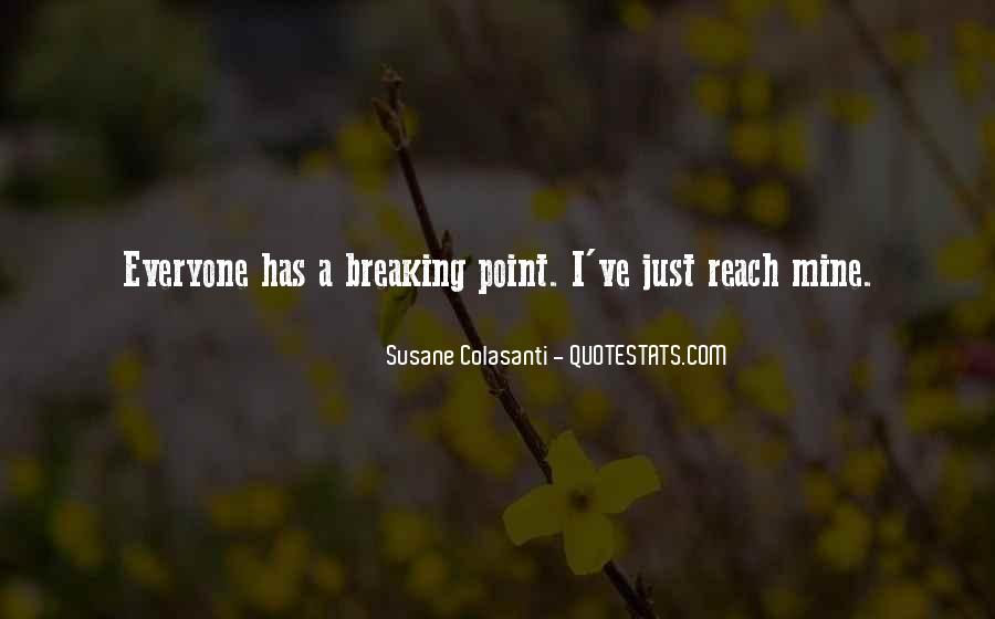 Quotes About Having A Breaking Point #809277