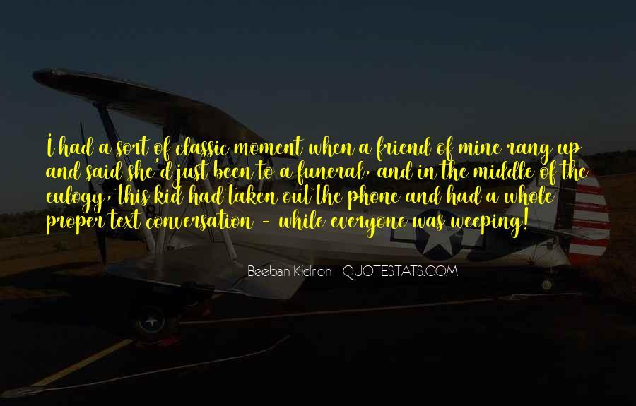 Beeban Kidron Quotes #483265