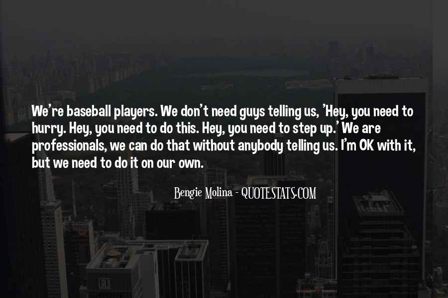 Bengie Molina Quotes #1002478