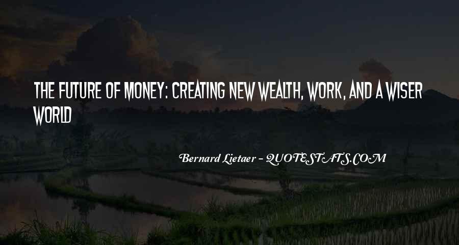 Bernard Lietaer Quotes #301126