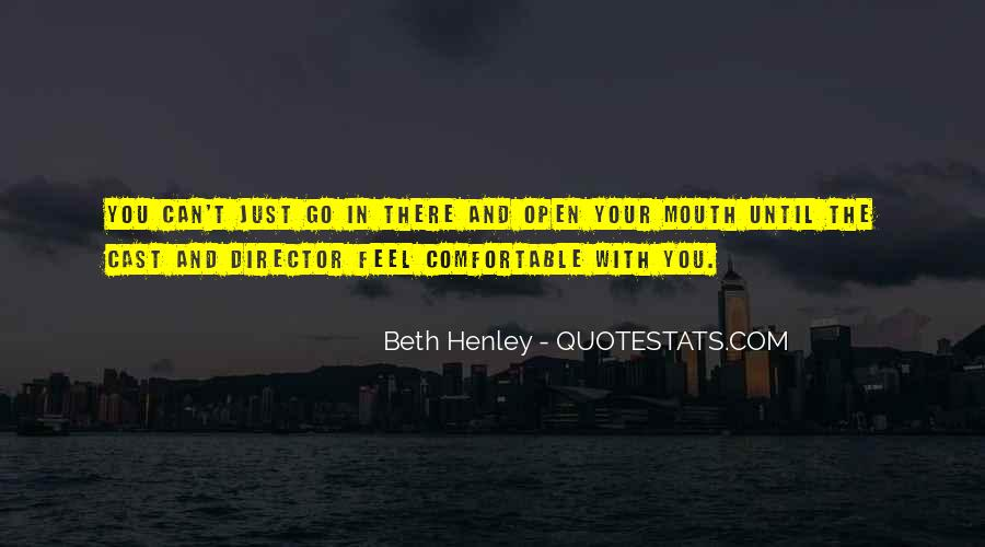 Beth Henley Quotes #430078