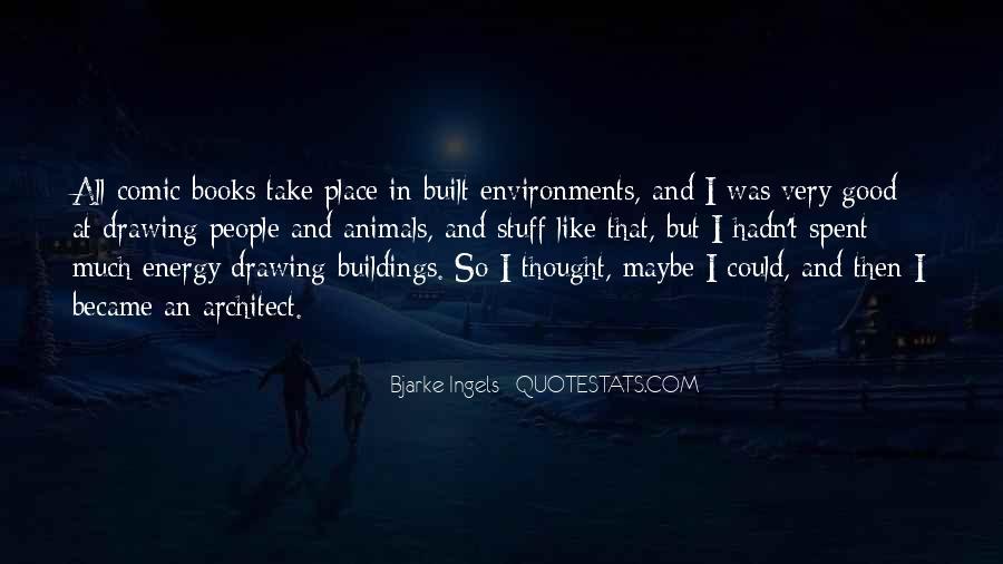Bjarke Ingels Quotes #964646