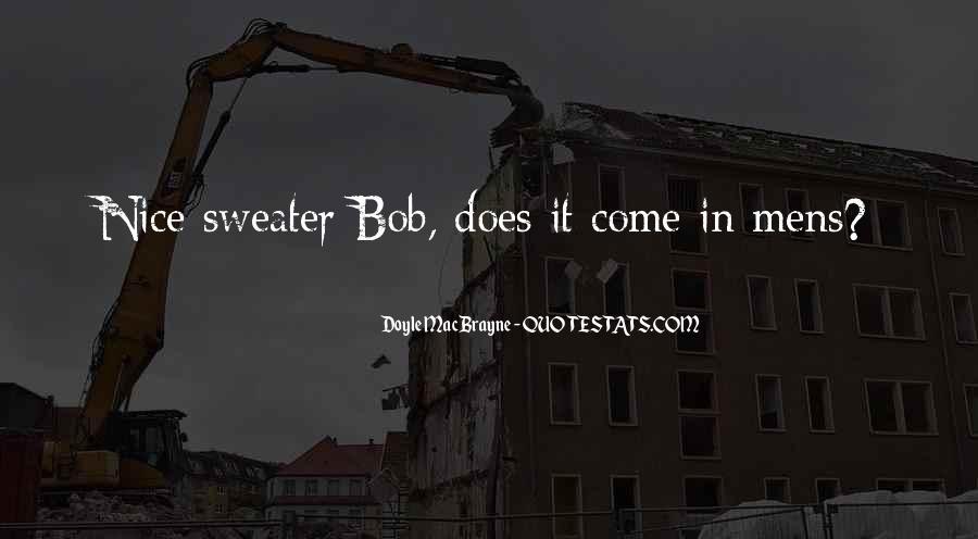 Bob Doyle Quotes #321422