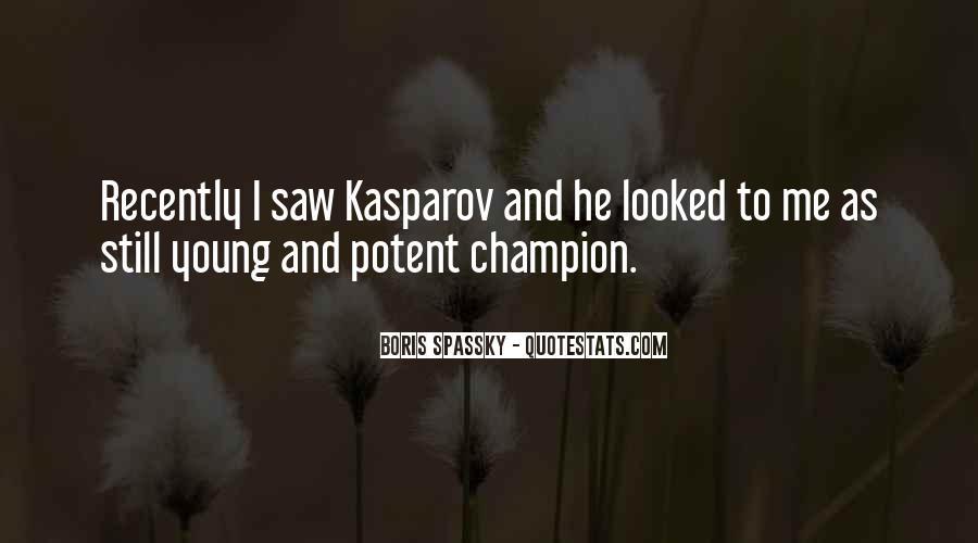 Boris Spassky Quotes #1339780