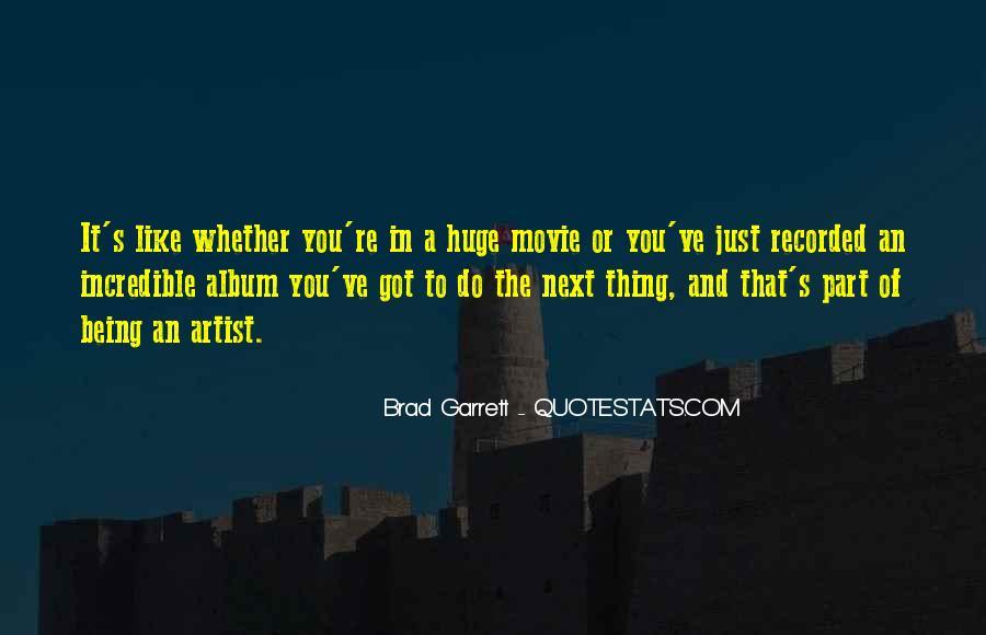 Brad Garrett Quotes #1646583