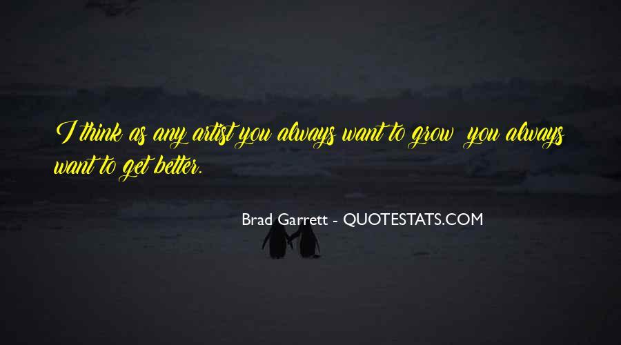 Brad Garrett Quotes #1667897