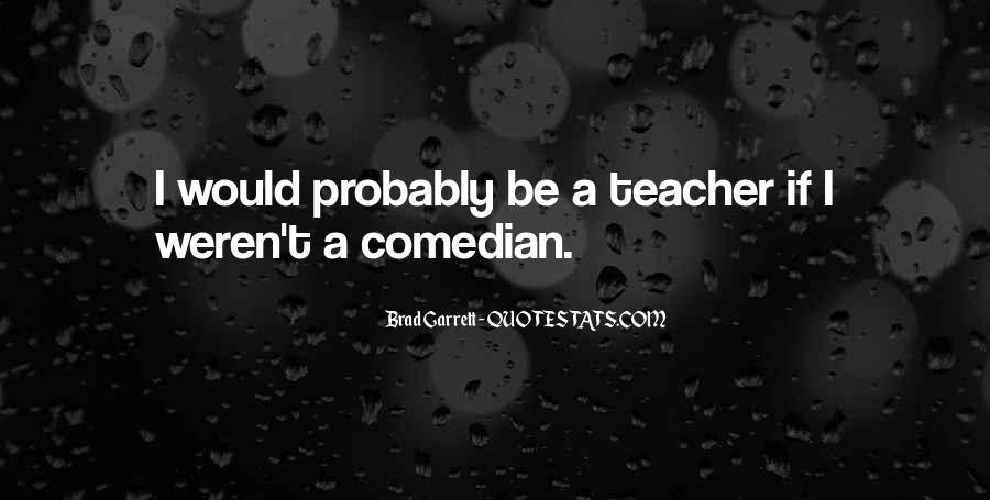 Brad Garrett Quotes #273766