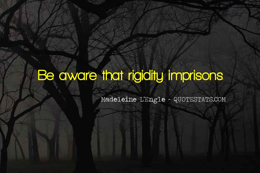Quotes About Rigidity #1456358