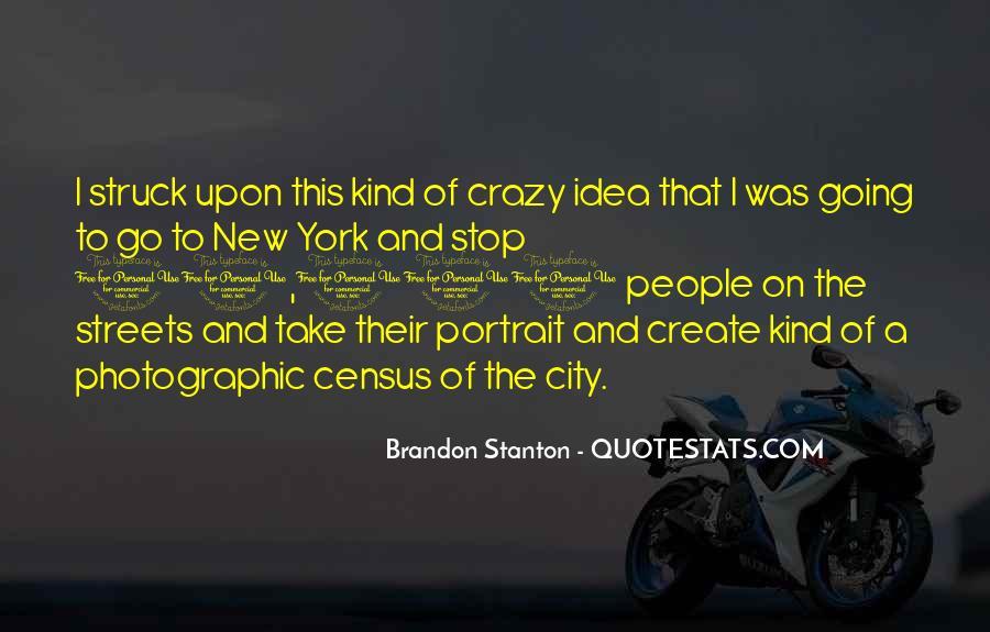 Brandon Stanton Quotes #417424