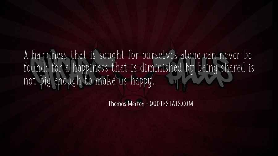 Quotes About Being Alone Happy #1500183