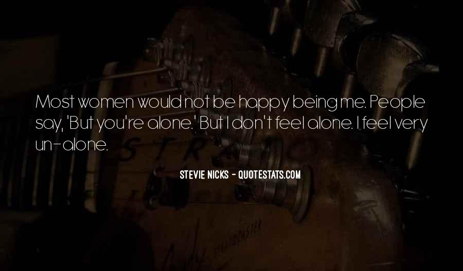 Quotes About Being Alone Happy #1671729