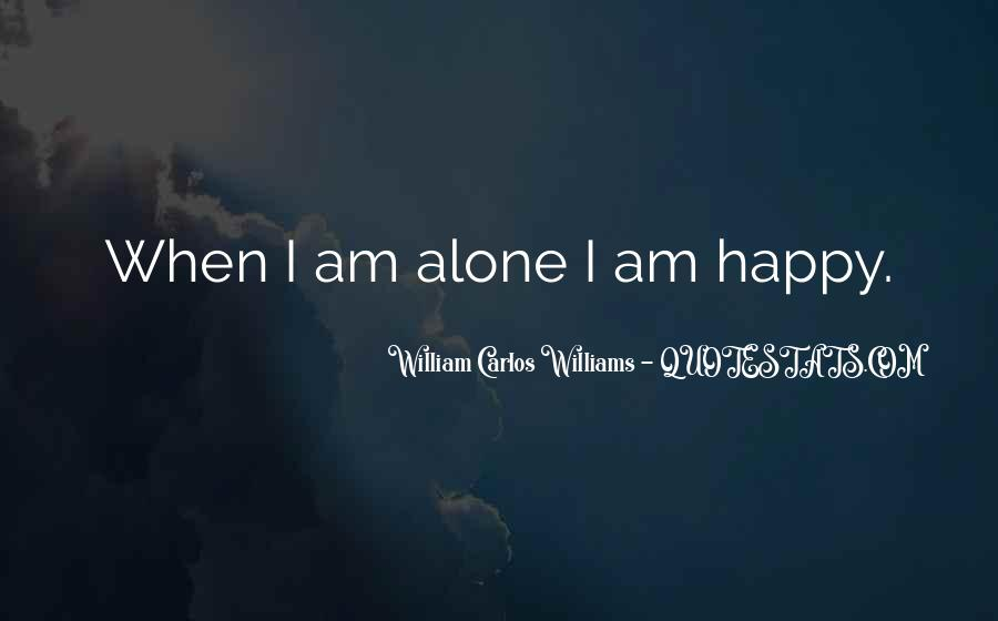 Quotes About Being Alone Happy #1850105