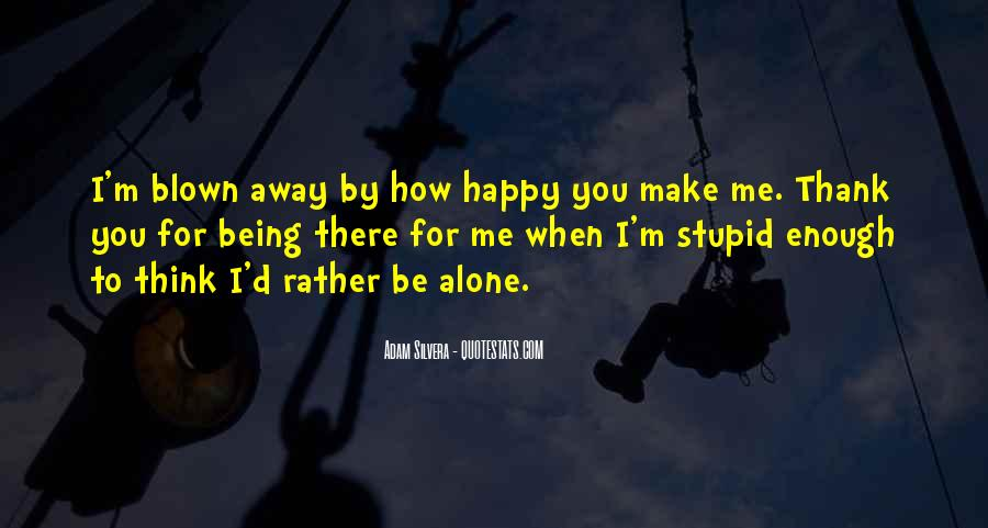 Quotes About Being Alone Happy #339426