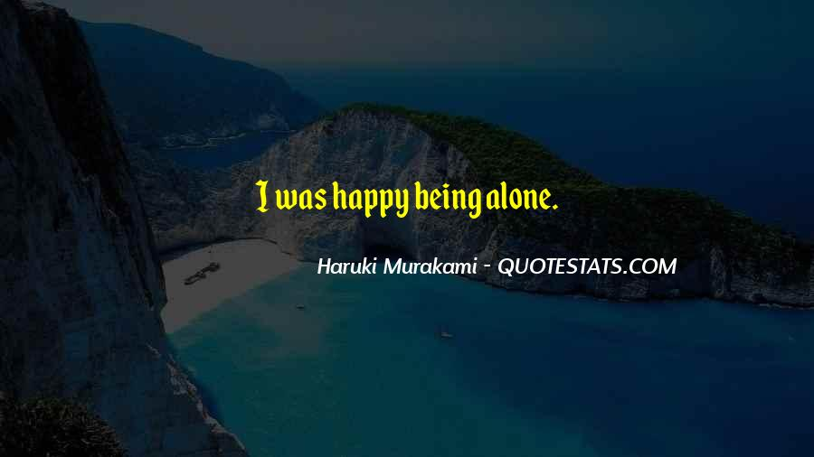 Quotes About Being Alone Happy #638136