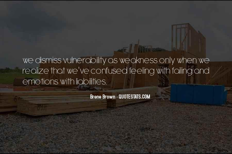 Quotes About Emotions And Weakness #1156531