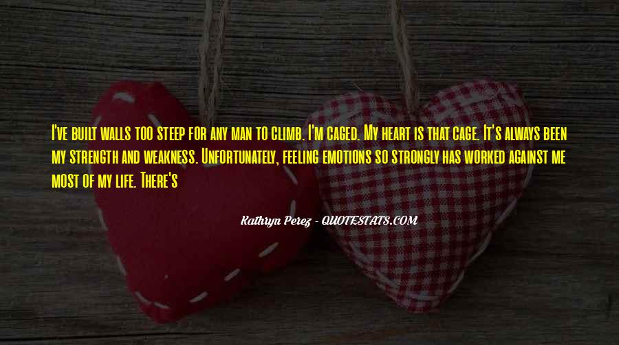 Quotes About Emotions And Weakness #1298864