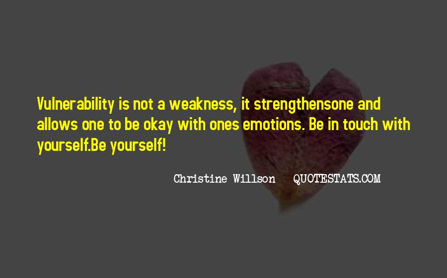 Quotes About Emotions And Weakness #1794086